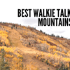 best walkie talkies for mountains